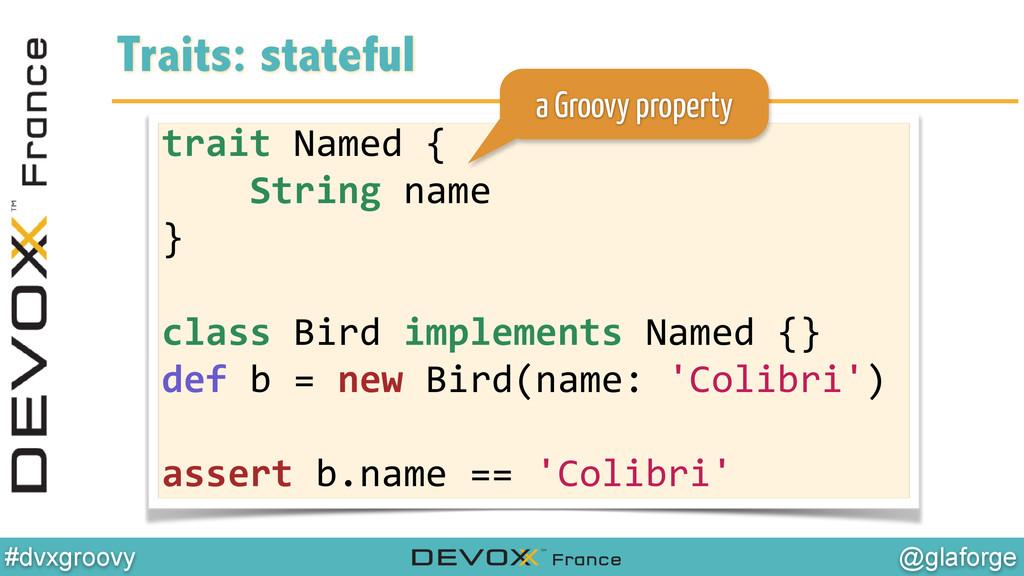 @glaforge #dvxgroovy trait Named {  ...