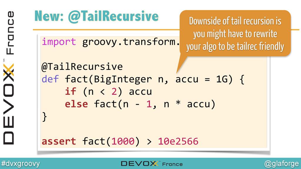 @glaforge #dvxgroovy New: @TailRecursive import...