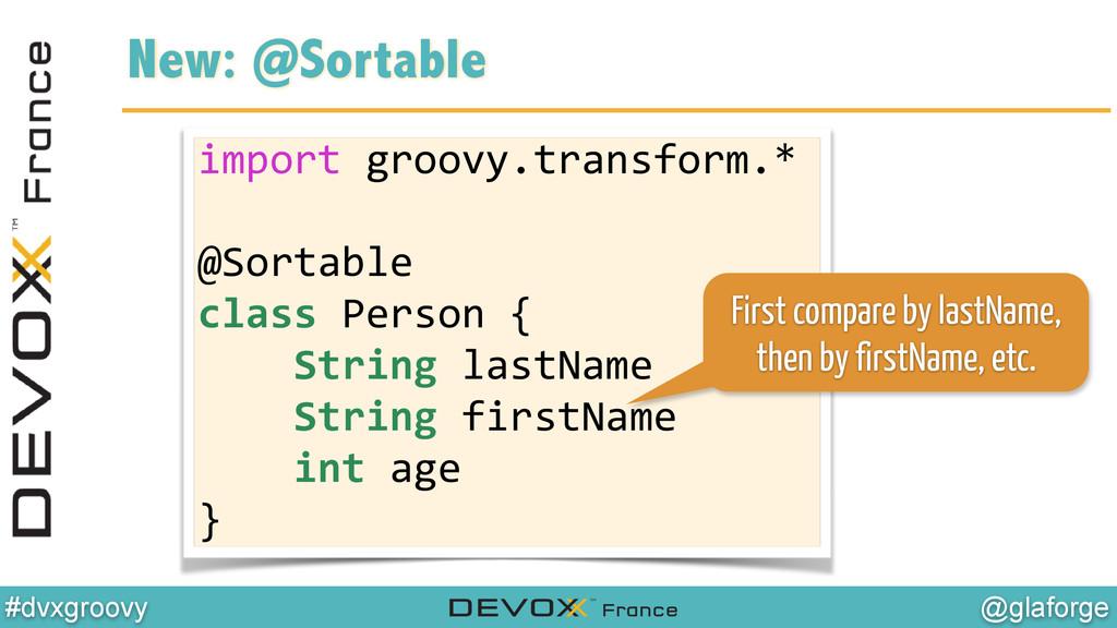 @glaforge #dvxgroovy New: @Sortable import g...