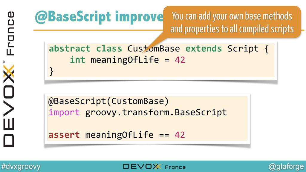 @glaforge #dvxgroovy @BaseScript improvements a...