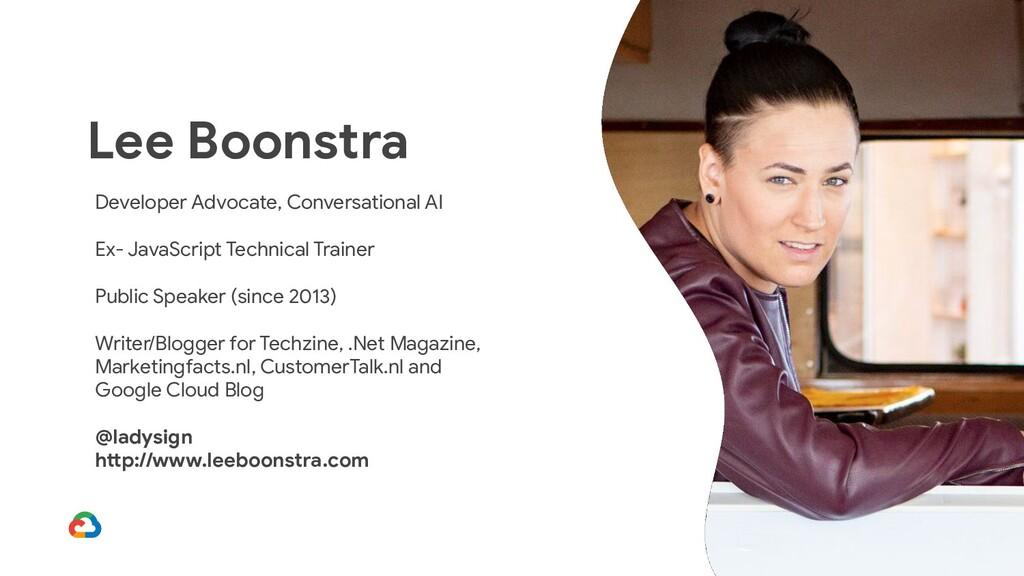 Lee Boonstra Developer Advocate, Conversational...