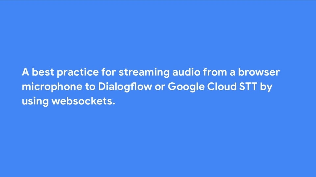 A best practice for streaming audio from a brow...