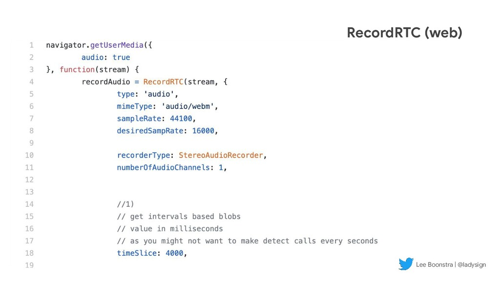 RecordRTC (web) Lee Boonstra | @ladysign