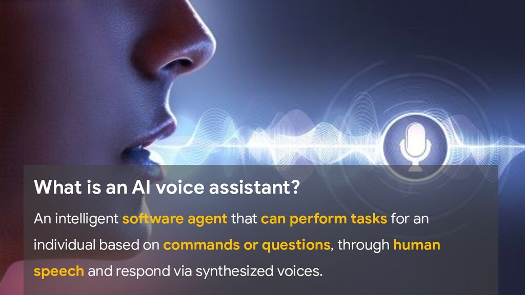 What is an AI voice assistant? An intelligent s...