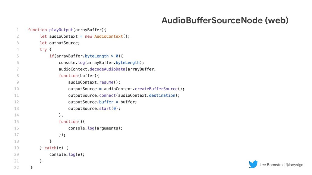 AudioBufferSourceNode (web) Lee Boonstra | @lad...