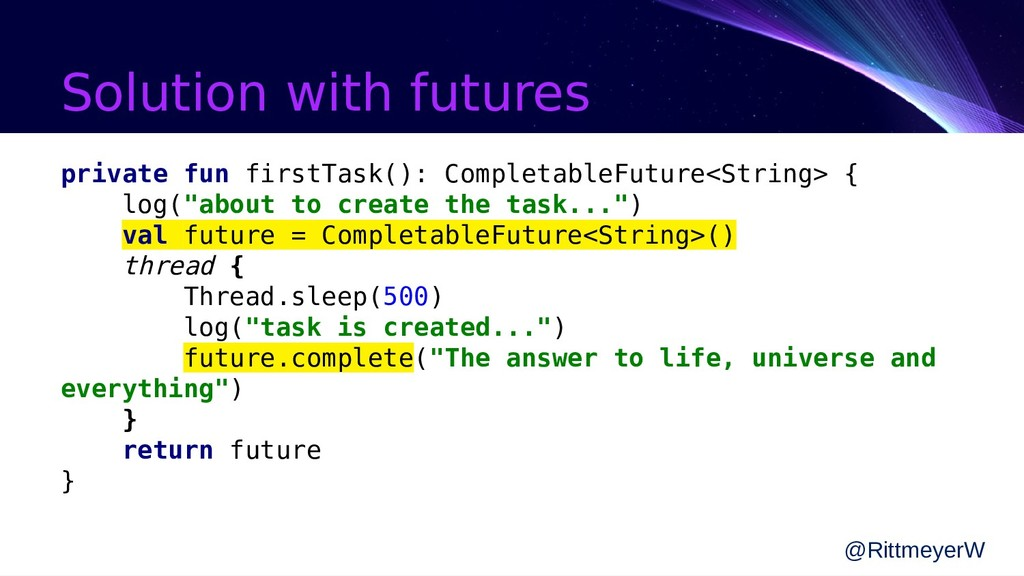 Solution with futures private fun firstTask(): ...