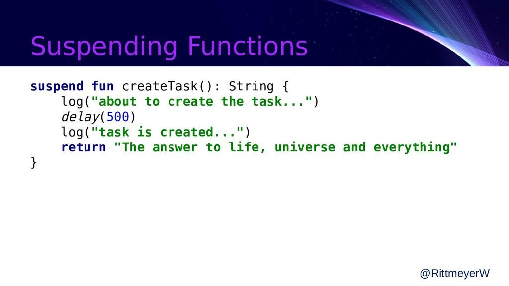Suspending Functions suspend fun createTask(): ...