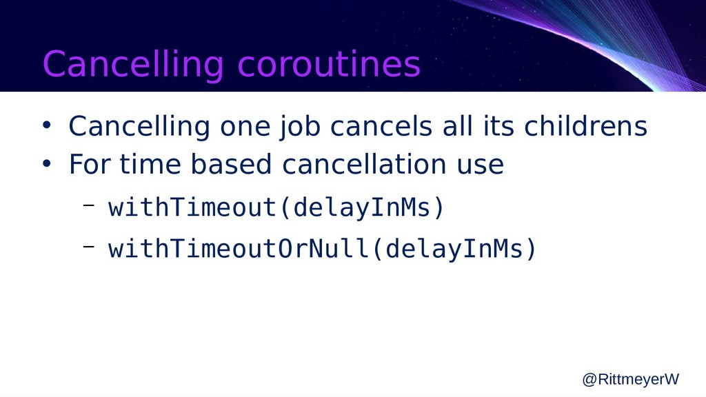 Cancelling coroutines • Cancelling one job canc...