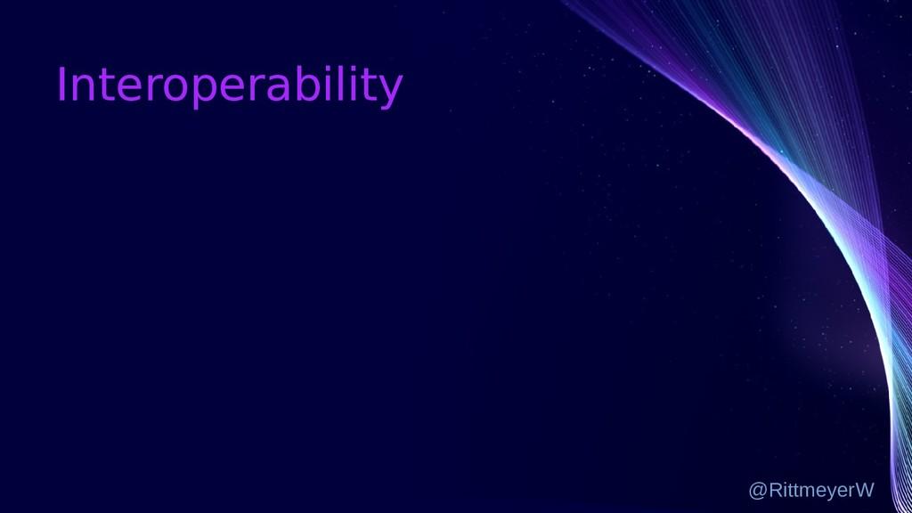 Interoperability @RittmeyerW