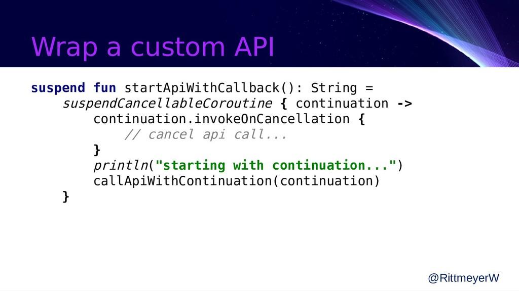 Wrap a custom API suspend fun startApiWithCallb...
