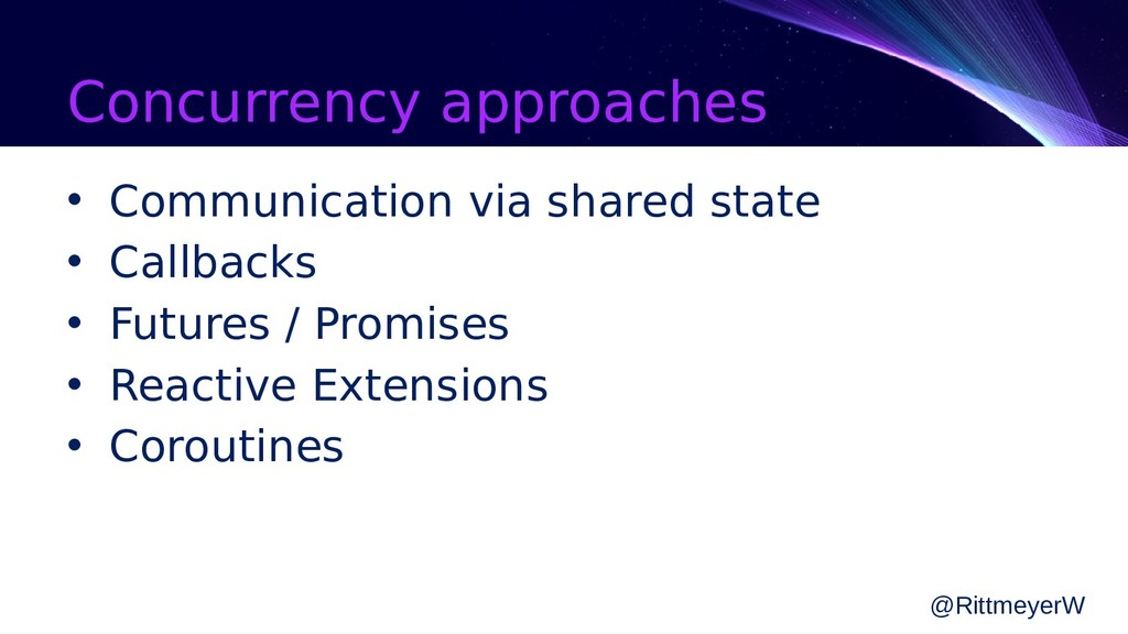 Concurrency approaches • Communication via shar...
