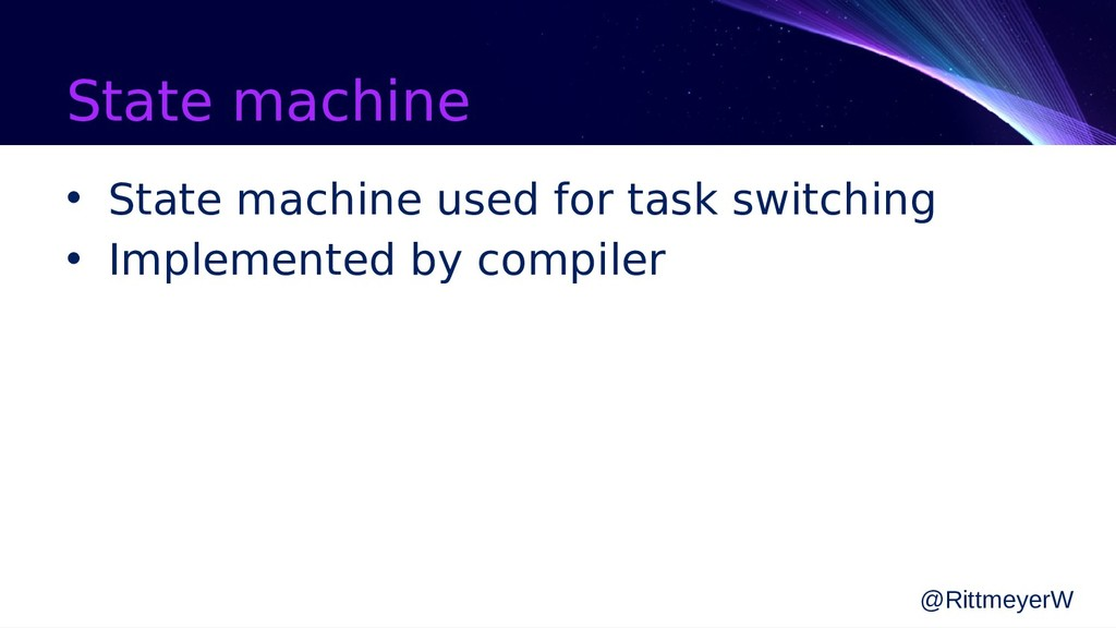 State machine • State machine used for task swi...