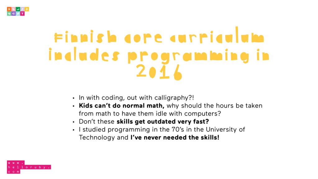 Finnish core curriculum includes programming in...