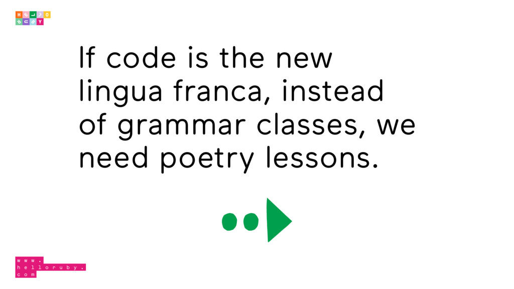 If code is the new lingua franca, instead of gr...