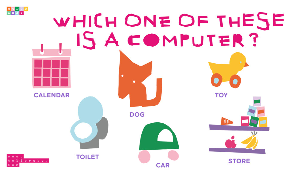WHICH ONE OF THESE IS A COMPUTER? DOG CAR TOY C...