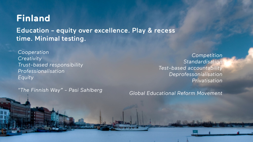 Finland  Education - equity over excellence. Pl...