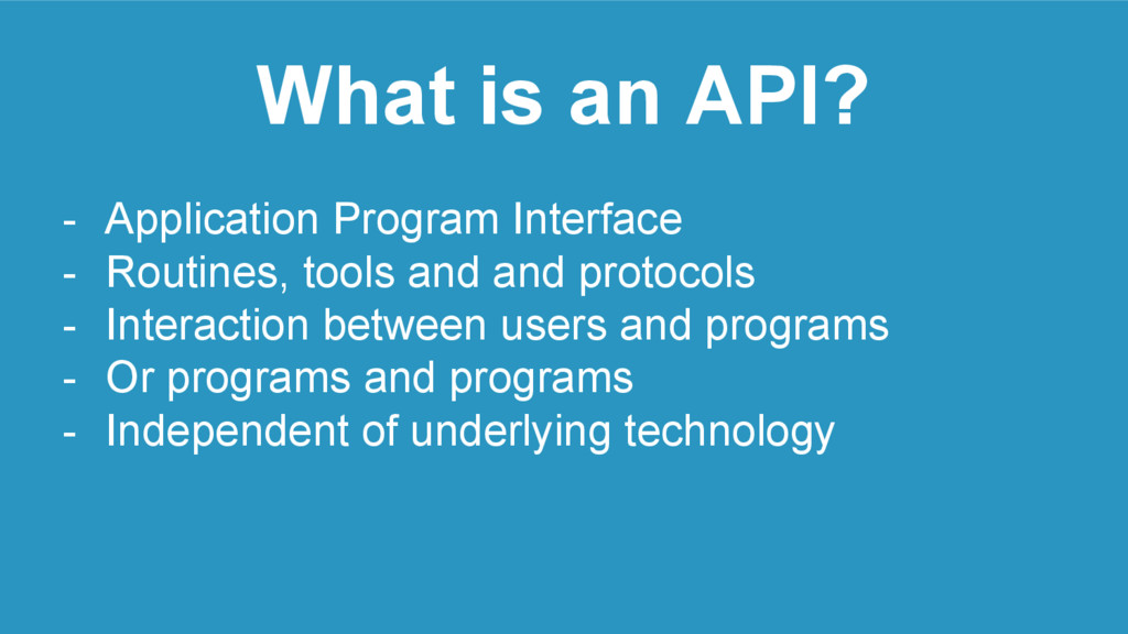 What is an API? - Application Program Interface...