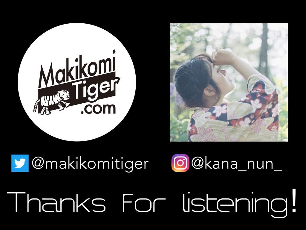 @makikomitiger @kana_nun_ Thanks for listening!