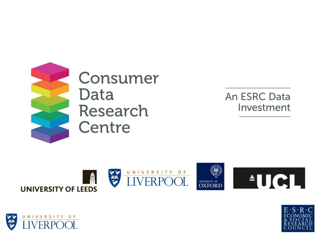 Consumer Data Research Centre An ESRC Data Inve...