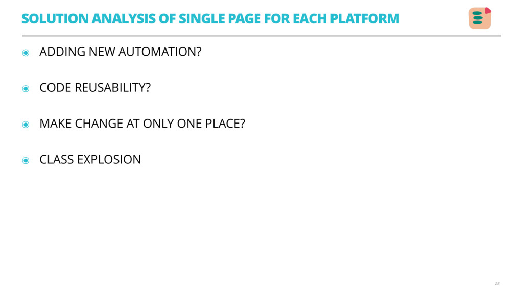 ๏ ADDING NEW AUTOMATION? ๏ CODE REUSABILITY? ...