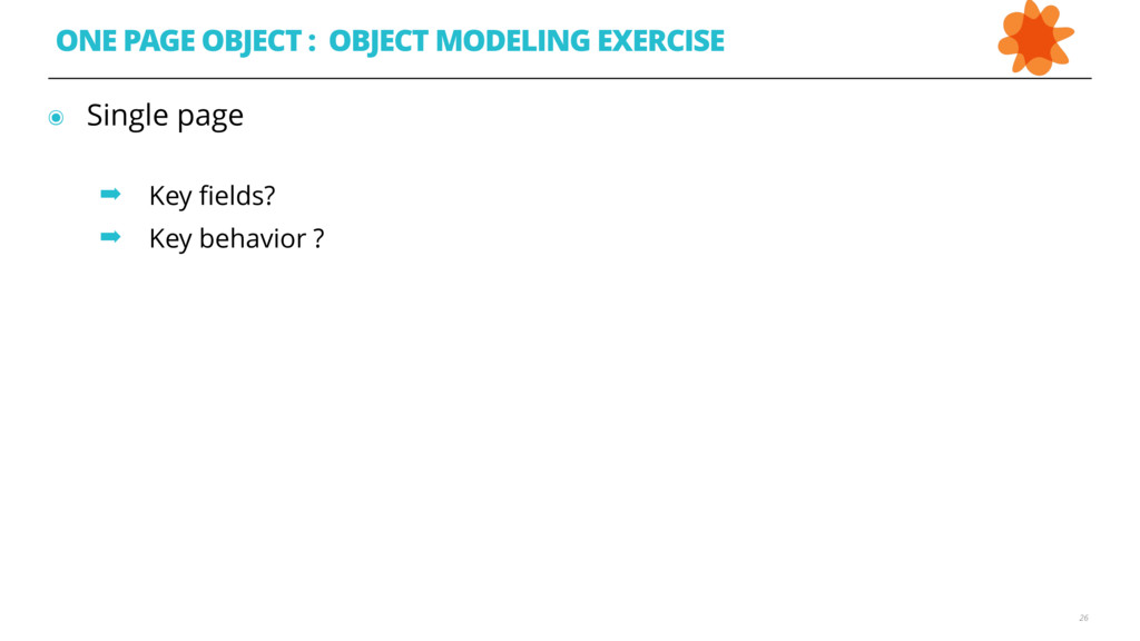 ๏ Single page  ➡ Key fields? ➡ Key behavior ? 2...