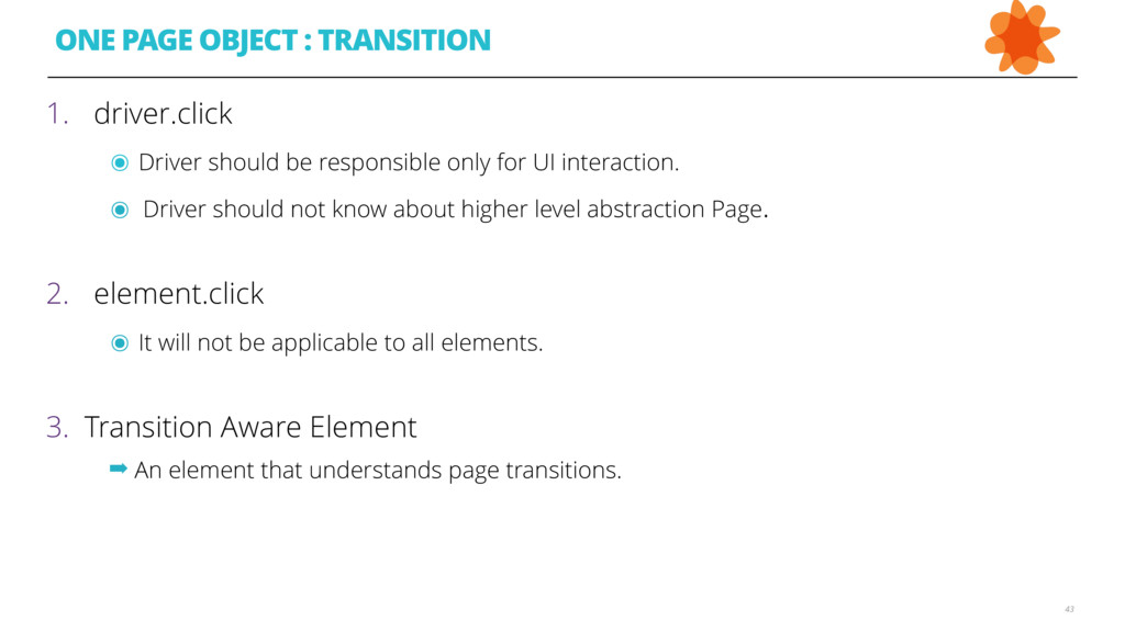 43 ONE PAGE OBJECT : TRANSITION 1. driver.click...