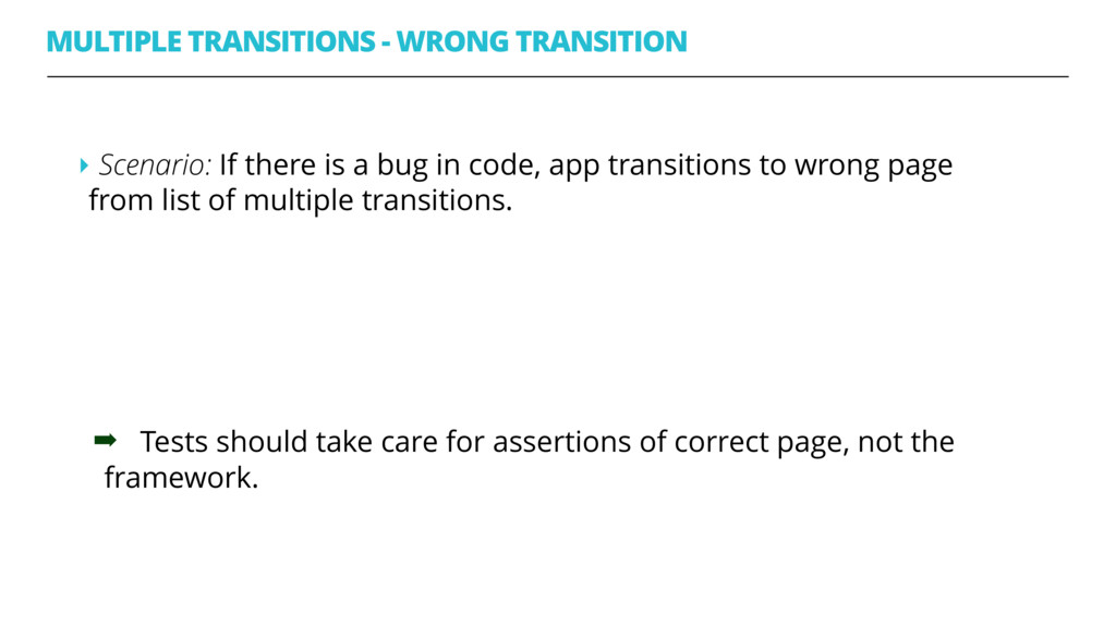 MULTIPLE TRANSITIONS - WRONG TRANSITION ‣ Scena...
