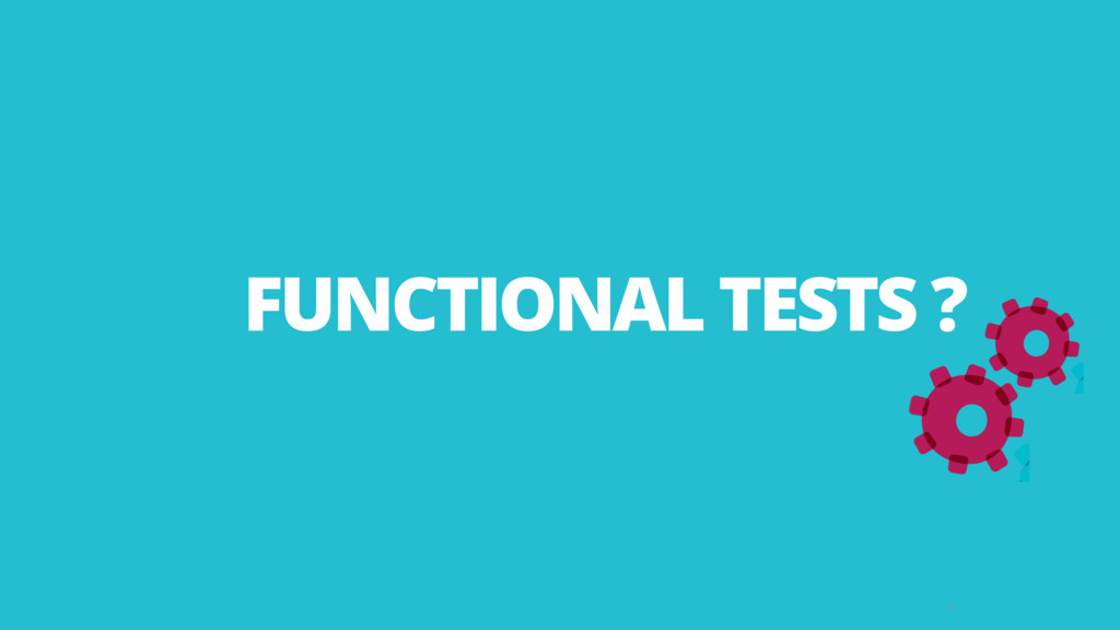 6 FUNCTIONAL TESTS ?