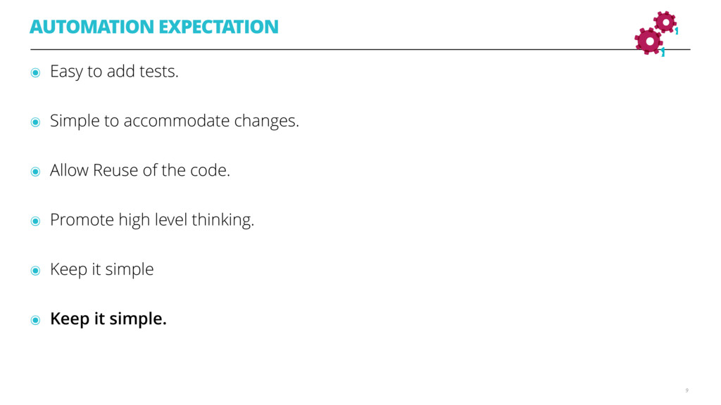 AUTOMATION EXPECTATION ๏ Easy to add tests.  ๏...