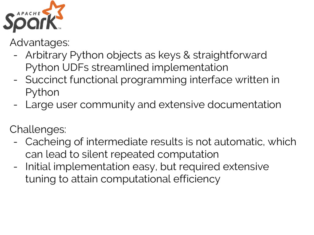 Advantages: - Arbitrary Python objects as keys ...