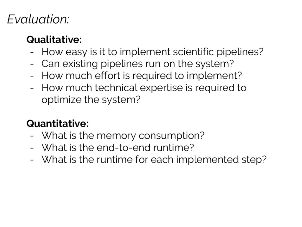 Evaluation: Qualitative: - How easy is it to im...