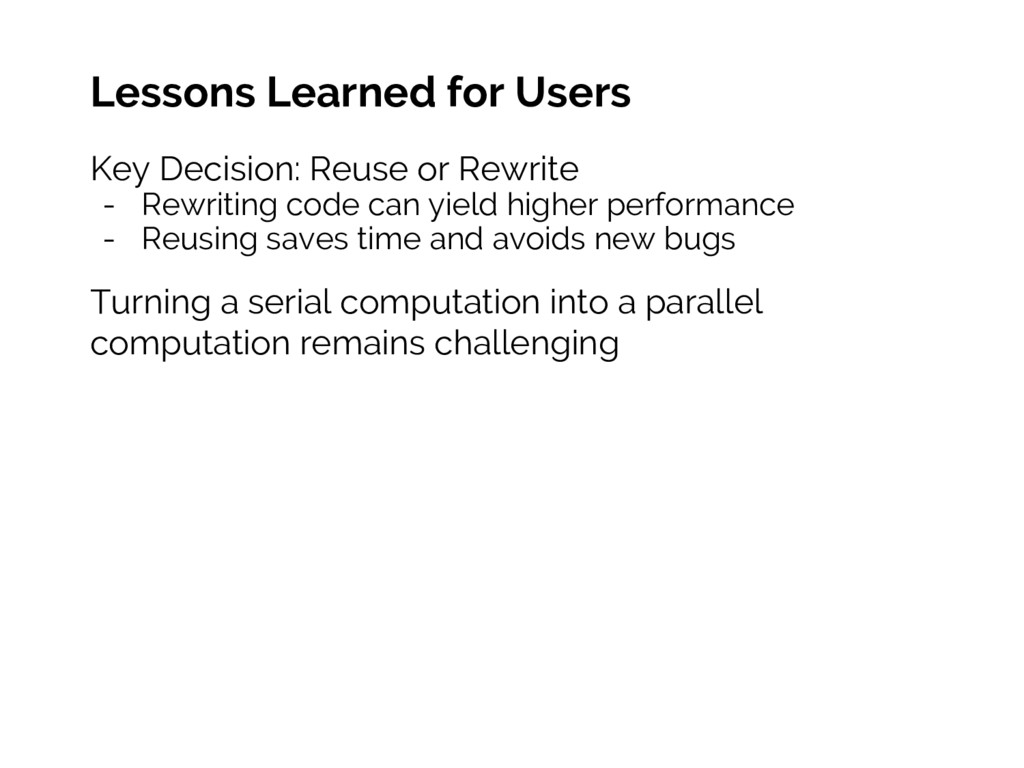 Lessons Learned for Users Key Decision: Reuse o...