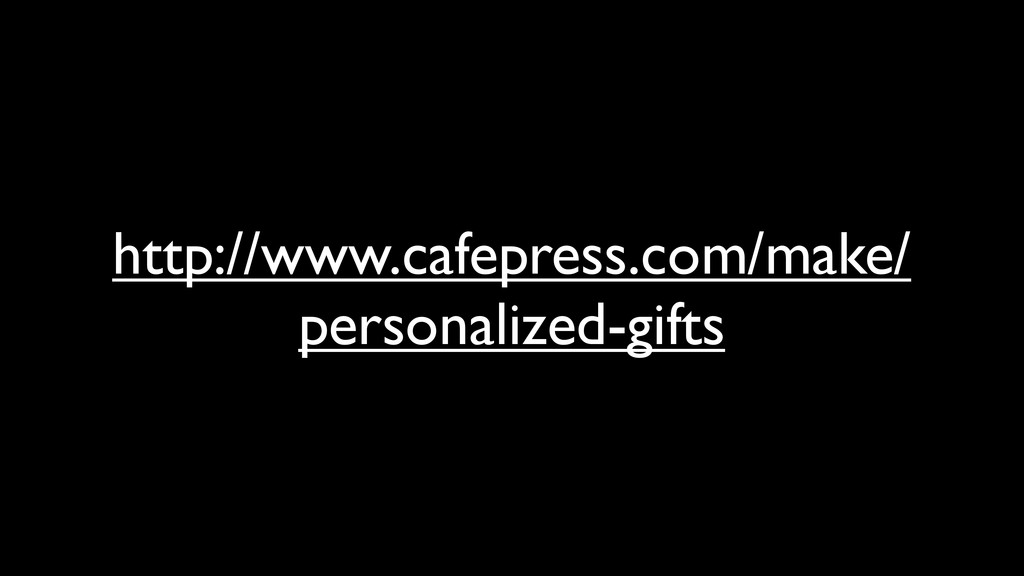 http://www.cafepress.com/make/ personalized-gif...