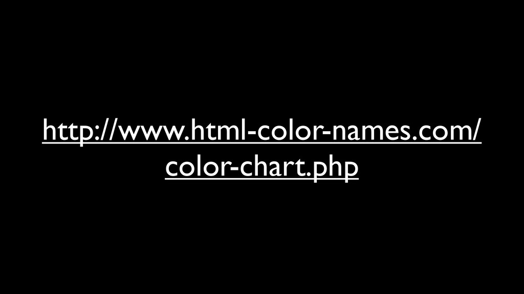 http://www.html-color-names.com/ color-chart.php