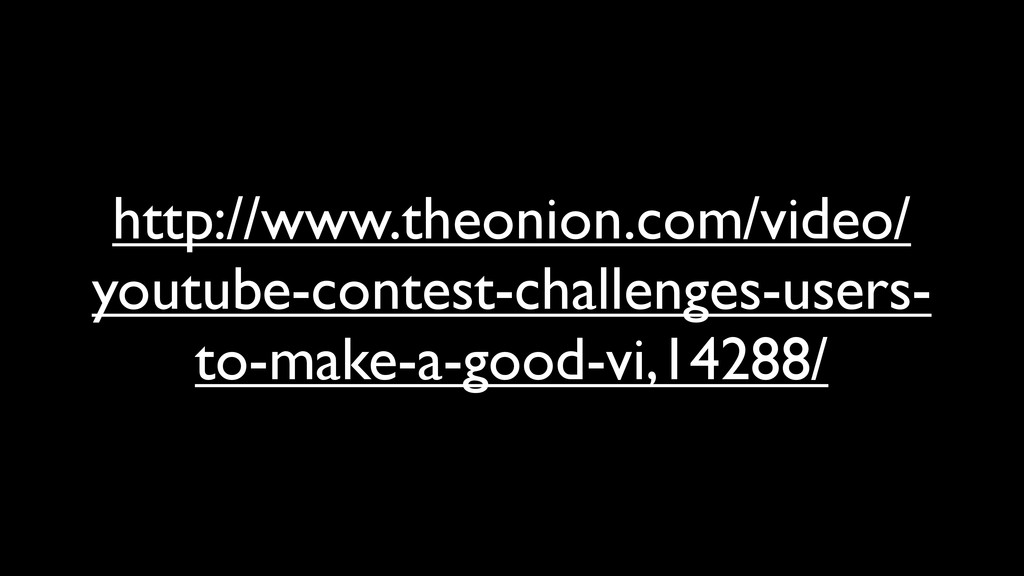 http://www.theonion.com/video/ youtube-contest-...