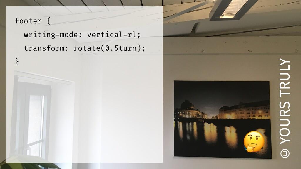 © footer { writing-mode: vertical-rl; transform...