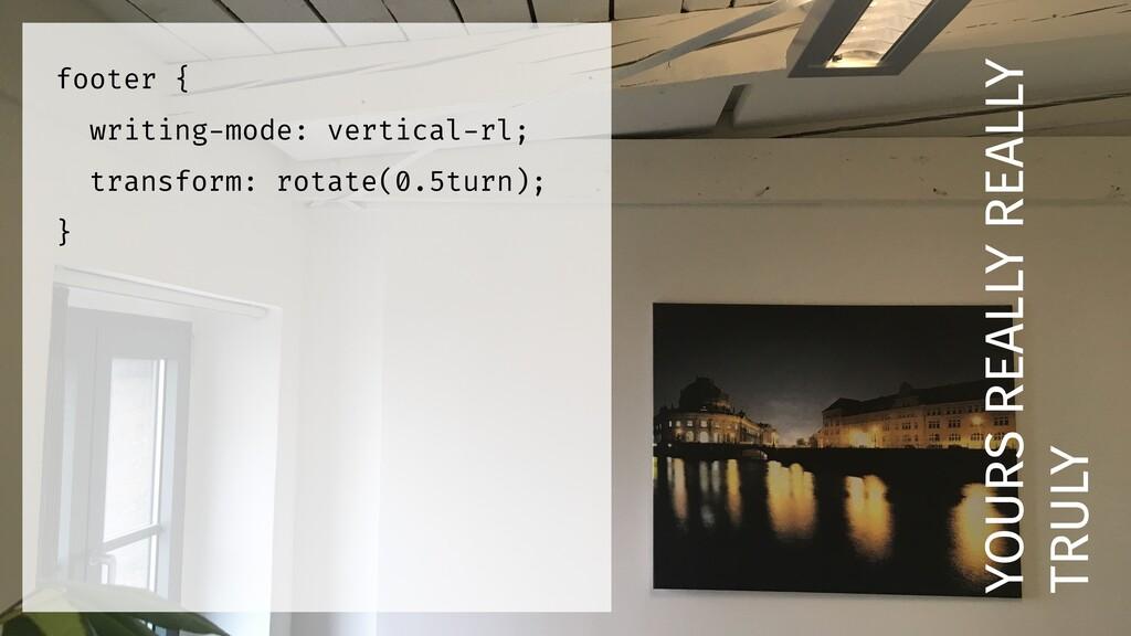 footer { writing-mode: vertical-rl; transform: ...