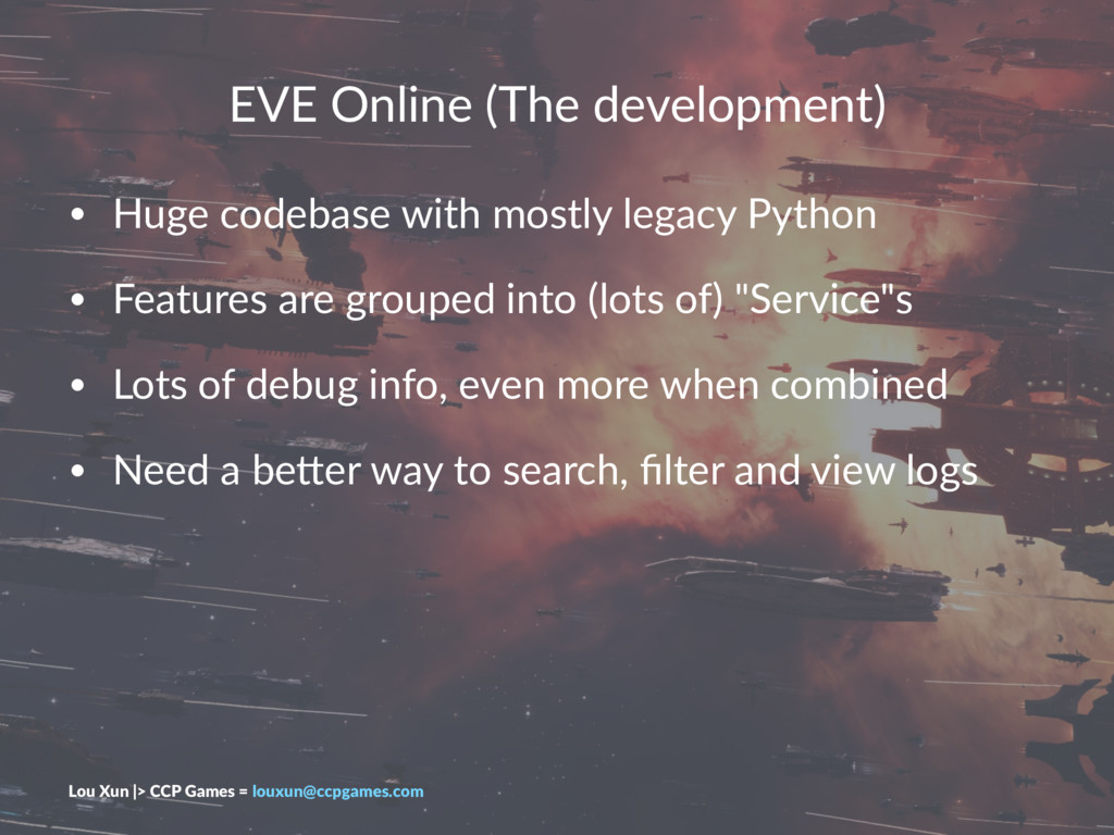 EVE Online (The development) • Huge codebase wi...