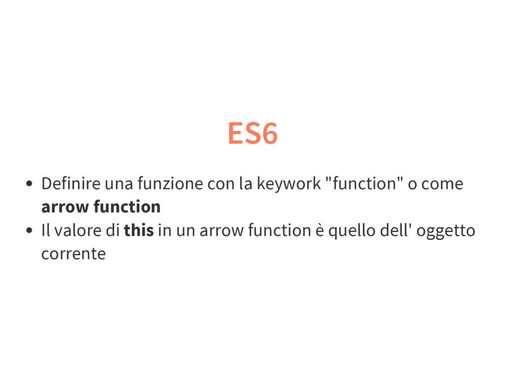 """ES6 Definire una funzione con la keywork """"funct..."""