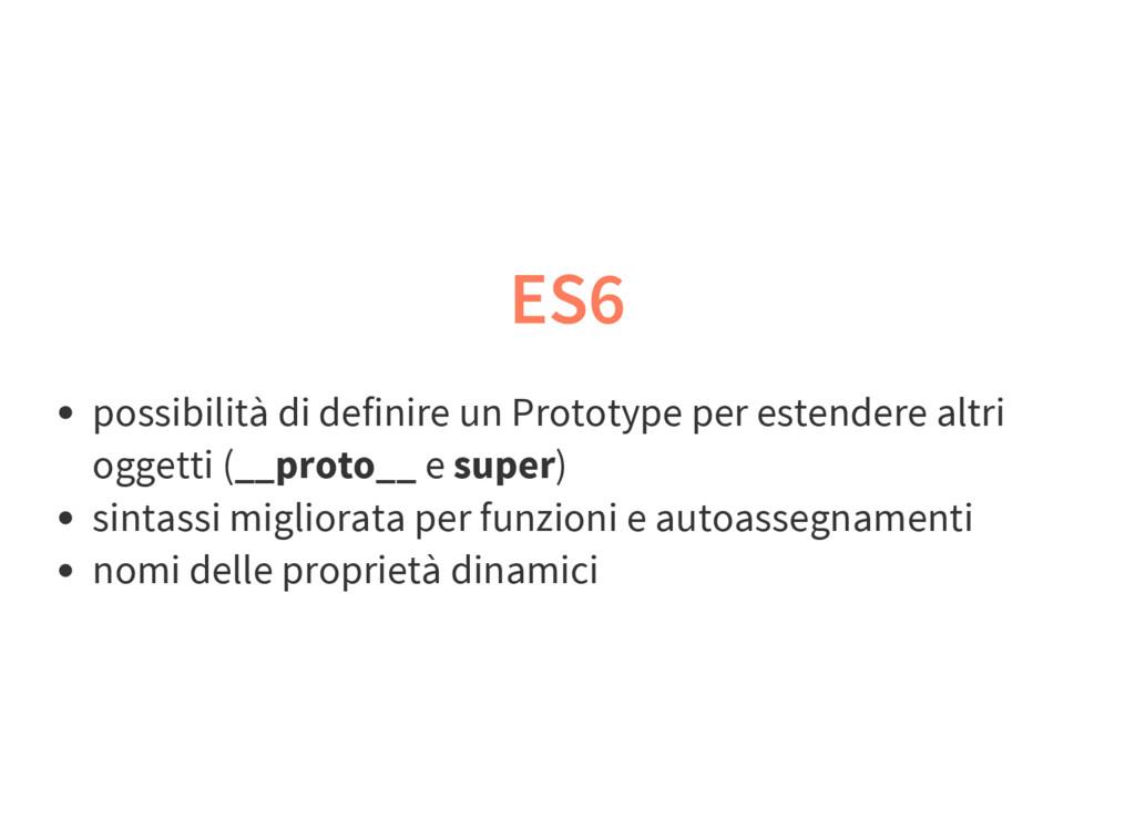 ES6 possibilità di definire un Prototype per es...