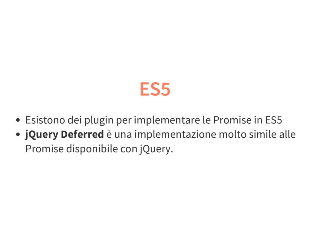 ES5 Esistono dei plugin per implementare le Pro...