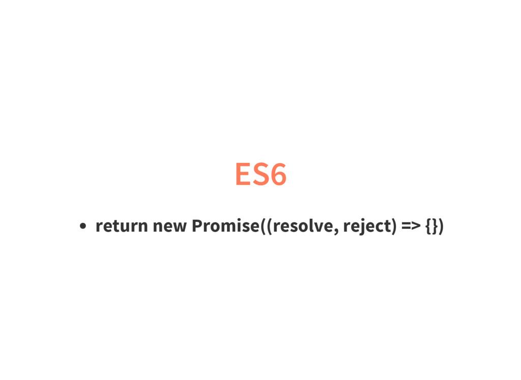 ES6 return new Promise((resolve, reject) => {})