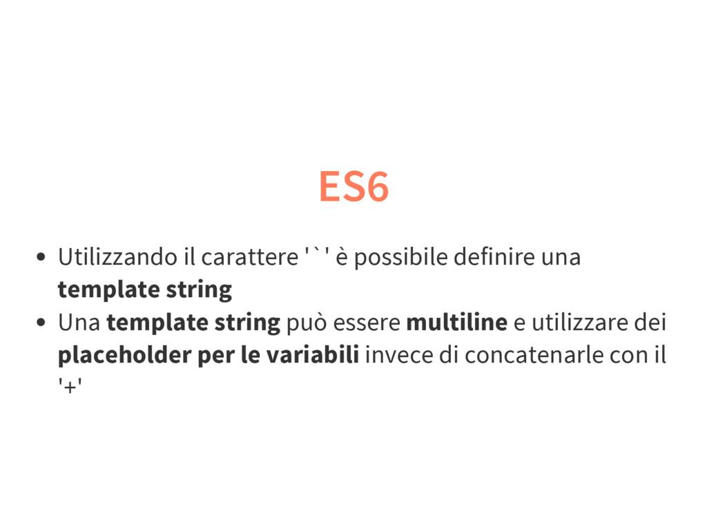 ES6 Utilizzando il carattere '`' è possibile de...