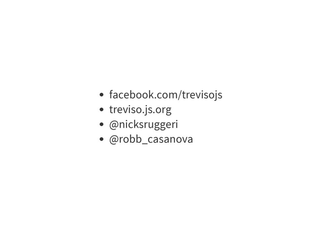 facebook.com/trevisojs treviso.js.org @nicksrug...