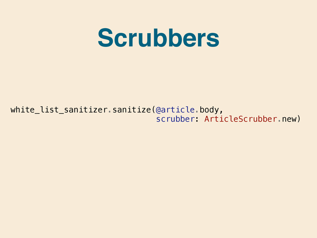 Scrubbers white_list_sanitizer.sanitize(@articl...