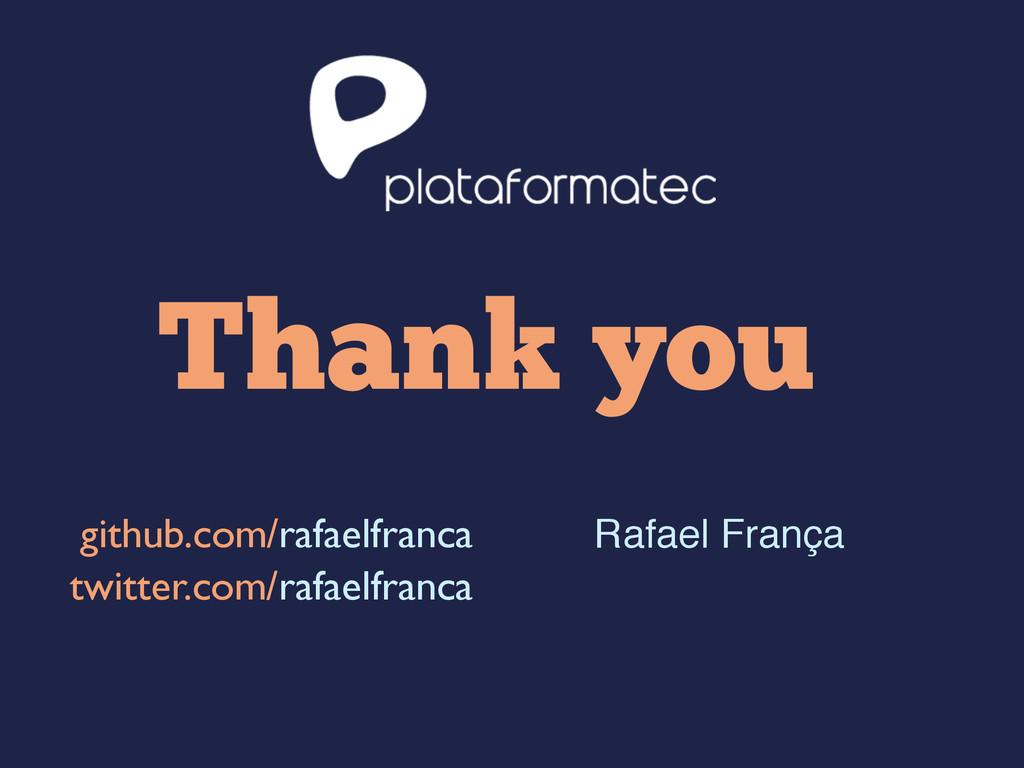 Thank you Rafael França github.com/ twitter.com...