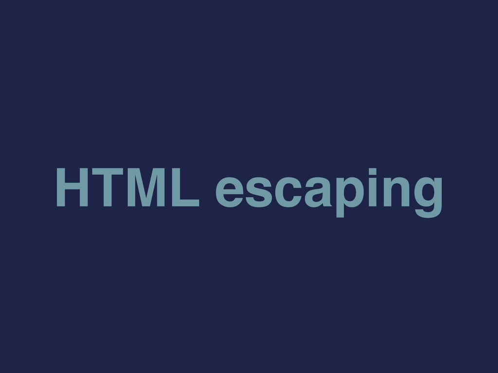 HTML escaping