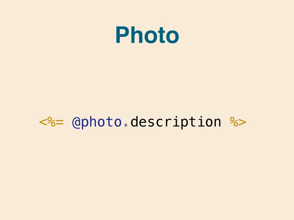 Photo <%= @photo.description %>