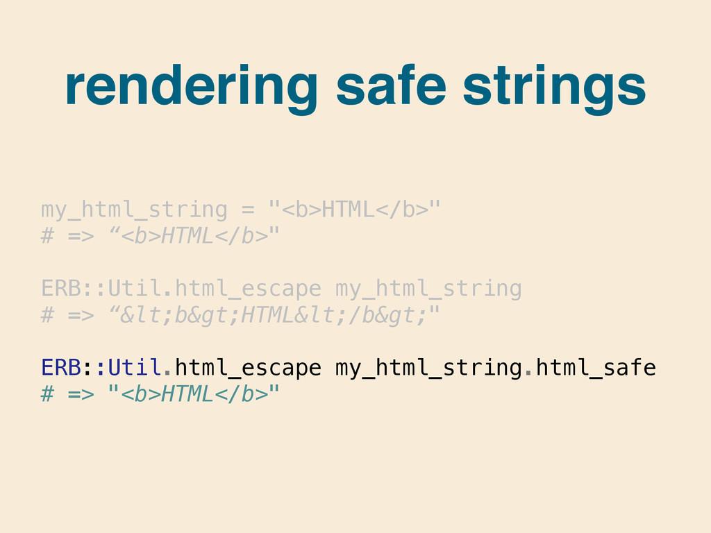 "my_html_string = ""<b>HTML</b>"" # => ""<b>HTML</b..."